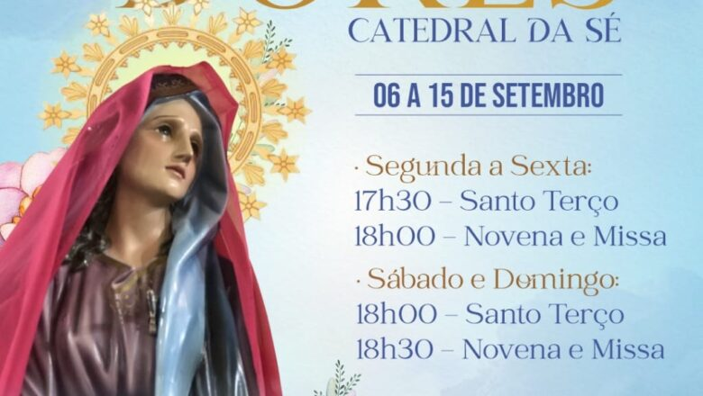 CATEDRAL DA SÉ: 06 A 15 DE SETEMBRO – NOVENÁRIOS DE NOSSA SENHORA DAS DORES